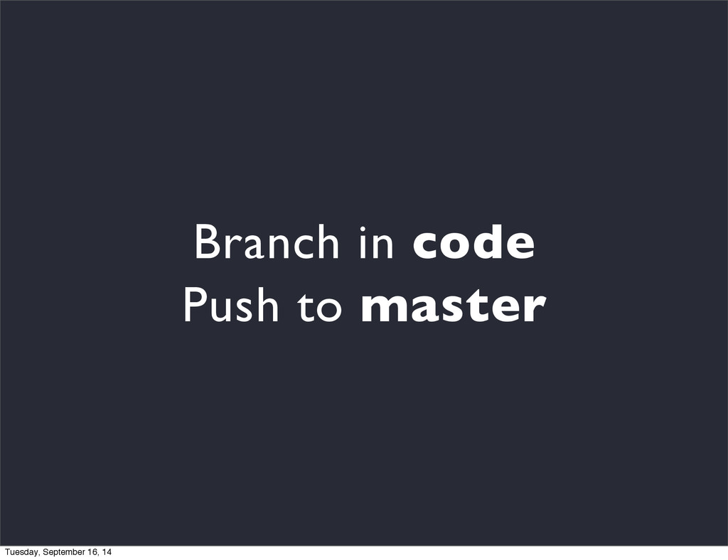 Branch in code Push to master Tuesday, Septembe...