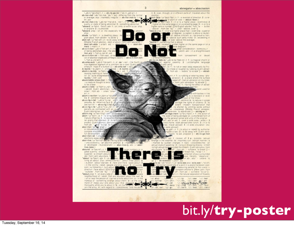 bit.ly/try-poster Tuesday, September 16, 14
