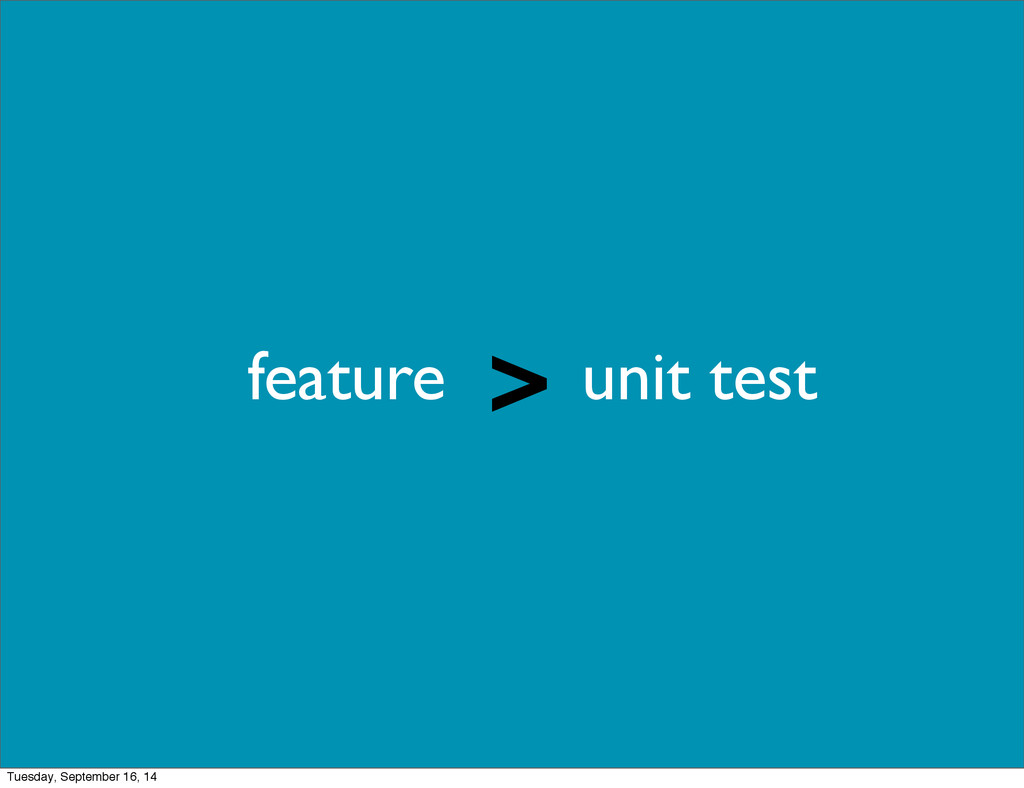 feature unit test > Tuesday, September 16, 14