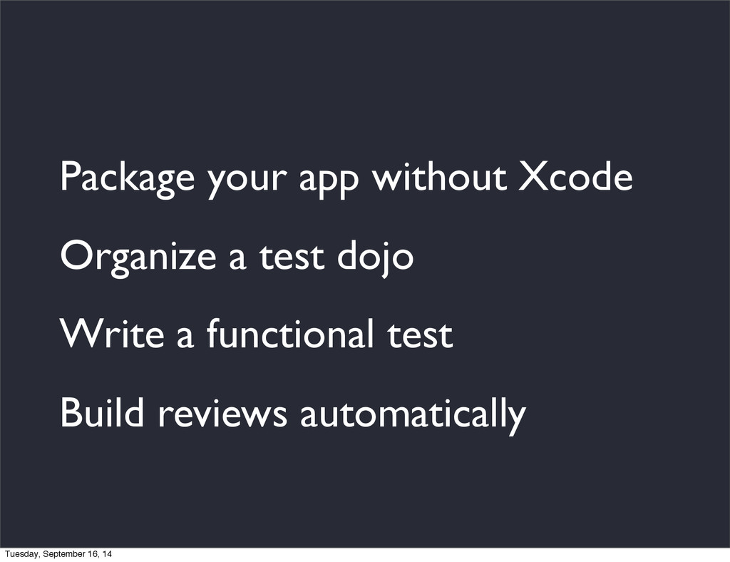 Package your app without Xcode Organize a test ...