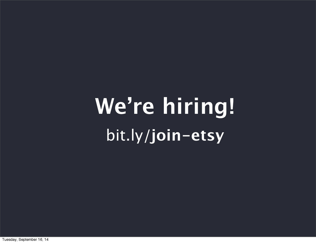 We're hiring! bit.ly/join-etsy Tuesday, Septemb...