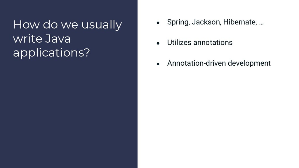 How do we usually write Java applications? ● Sp...