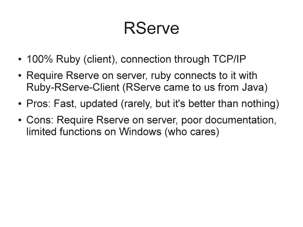 RServe ● 100% Ruby (client), connection through...
