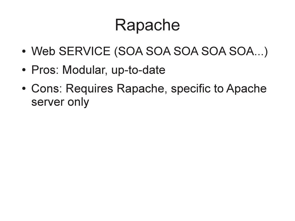 Rapache ● Web SERVICE (SOA SOA SOA SOA SOA...) ...