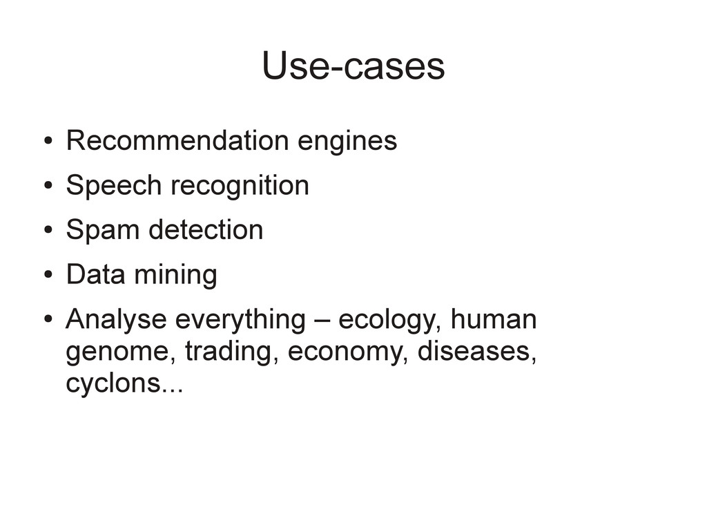 Use-cases ● Recommendation engines ● Speech rec...