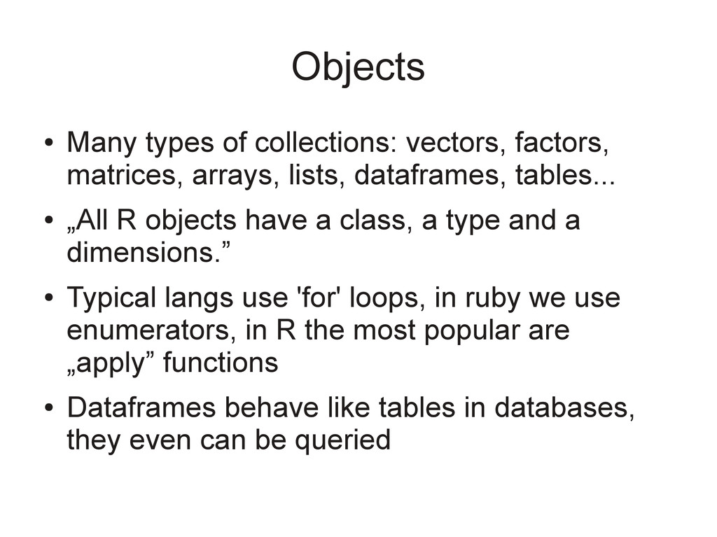 Objects ● Many types of collections: vectors, f...