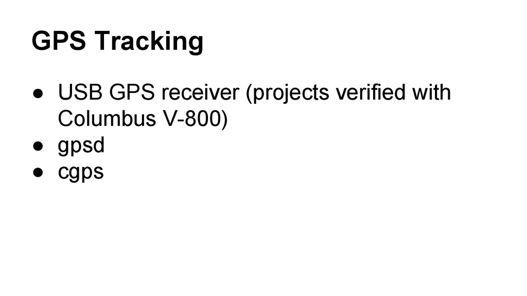 GPS Tracking ● USB GPS receiver (projects verif...