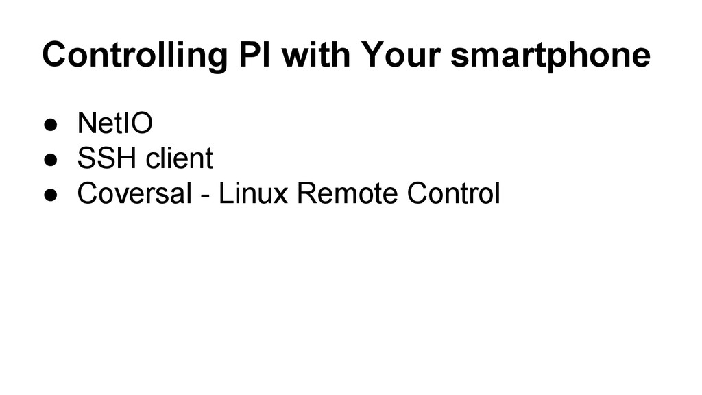 Controlling PI with Your smartphone ● NetIO ● S...