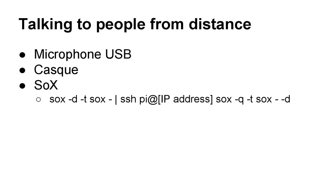 Talking to people from distance ● Microphone US...