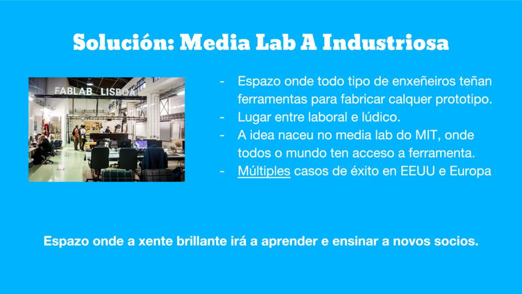Solución: Media Lab A Industriosa
