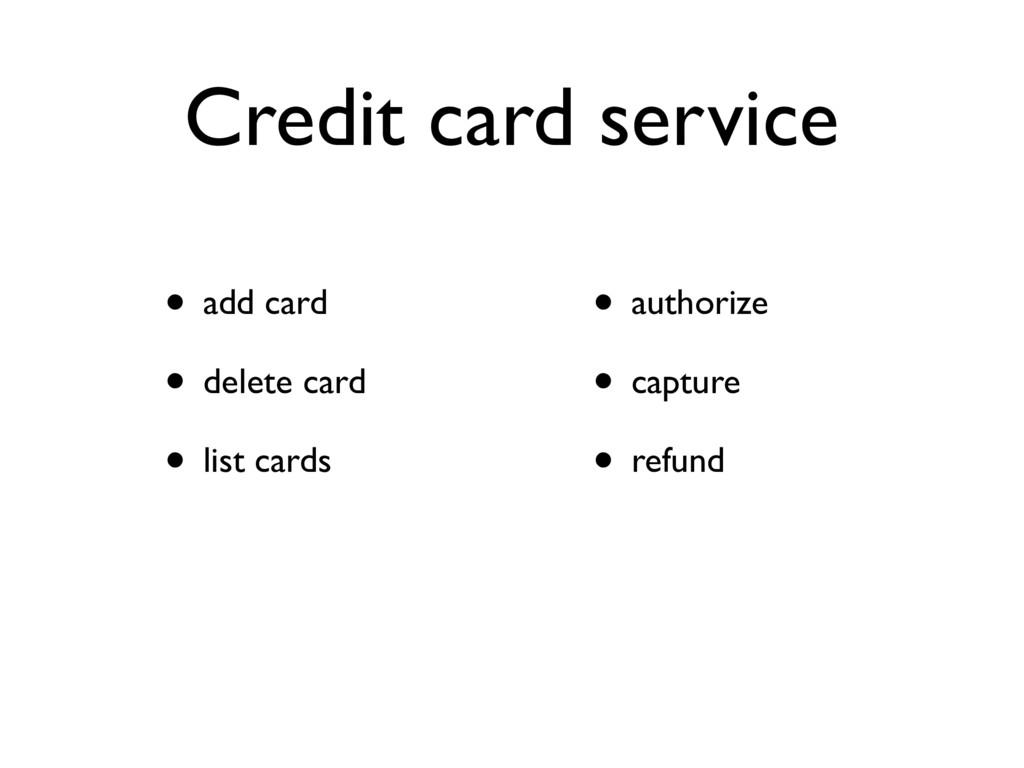 Credit card service • add card • delete card • ...