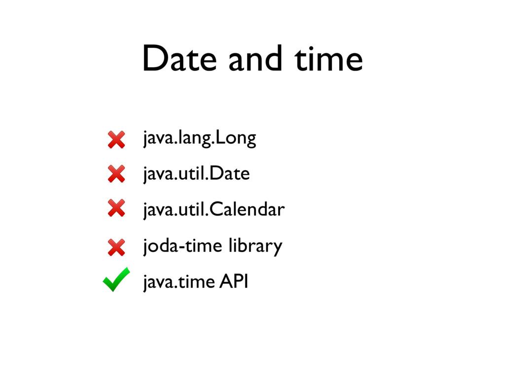 Date and time java.lang.Long java.util.Date jav...