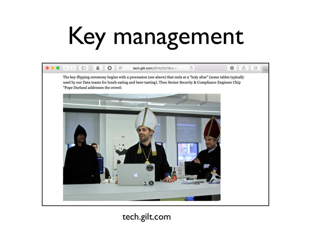 Key management tech.gilt.com