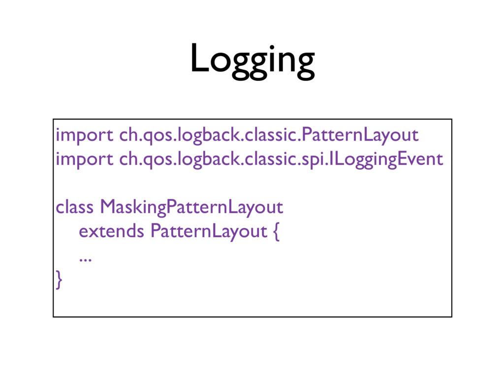 Logging import ch.qos.logback.classic.PatternLa...