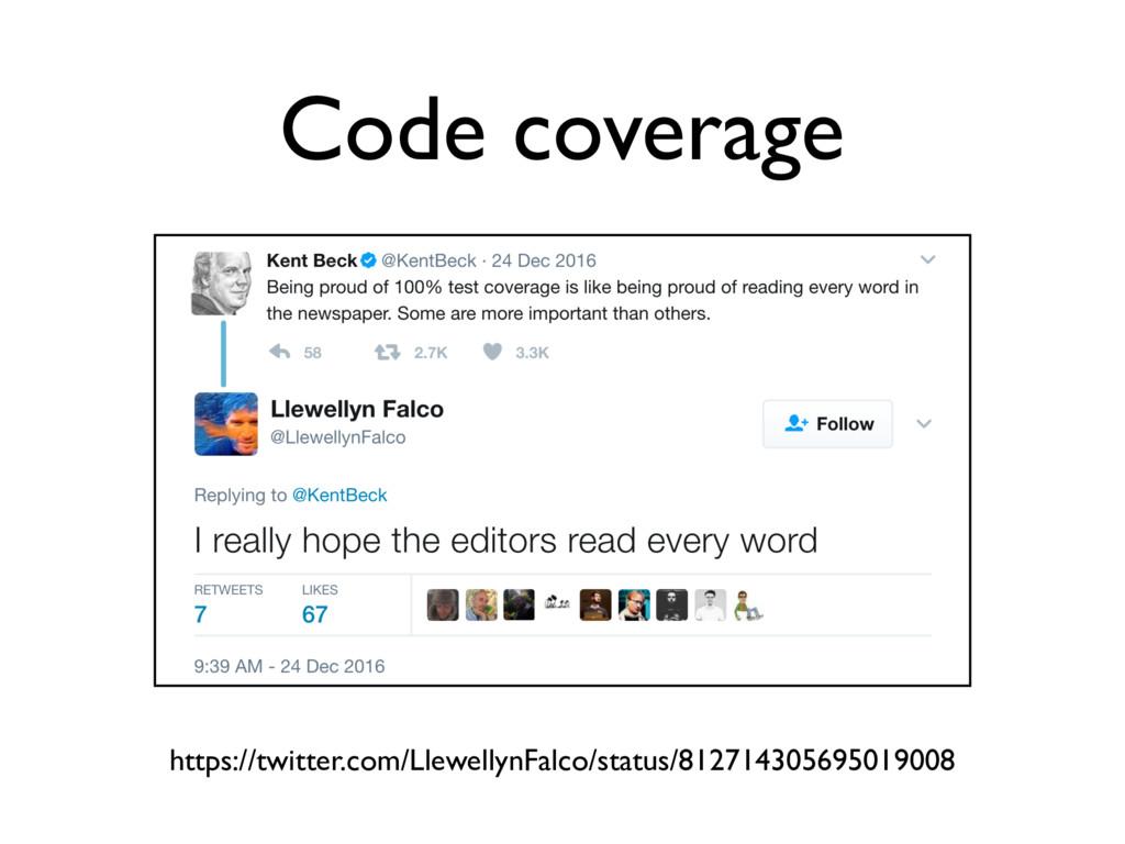 Code coverage https://twitter.com/LlewellynFalc...
