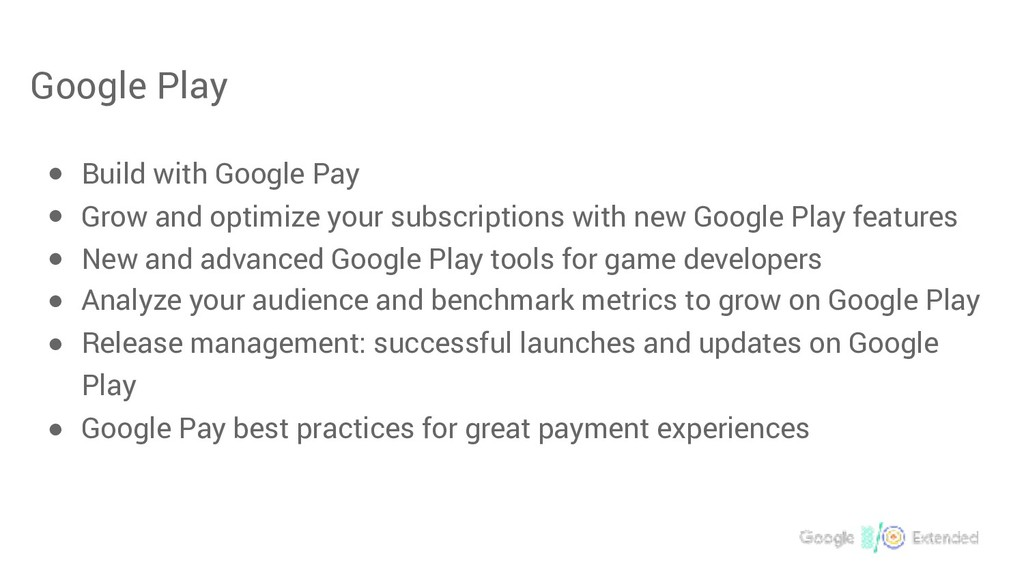 Google Play ● Build with Google Pay ● Grow and ...