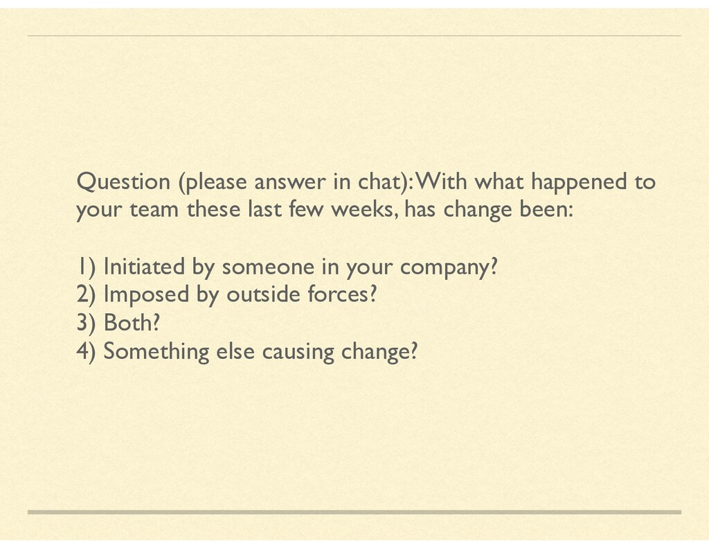 Question (please answer in chat): With what hap...