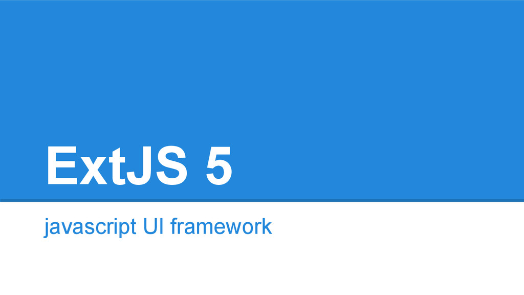 ExtJS 5 javascript UI framework