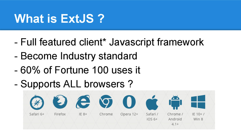 What is ExtJS ? - Full featured client* Javascr...