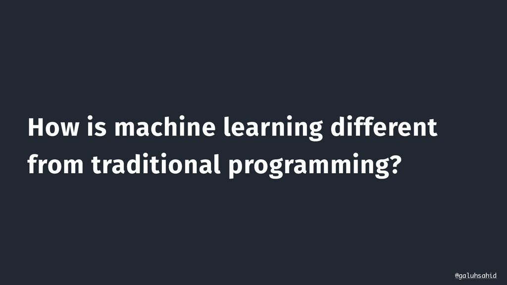 How is machine learning different from traditio...