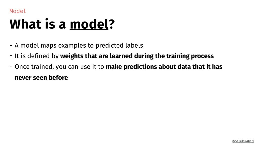 What is a model? Model - A model maps examples ...