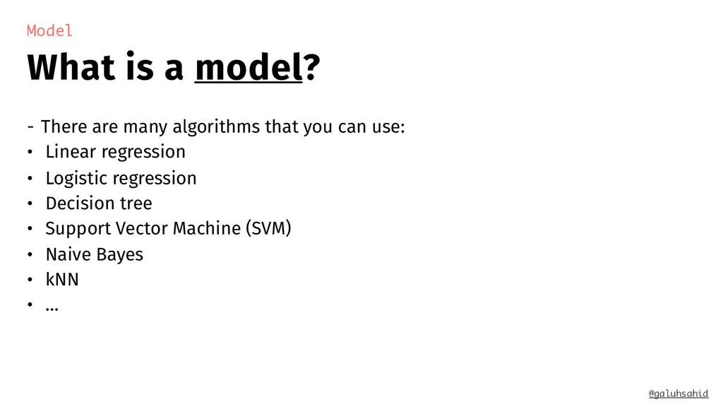 What is a model? Model - There are many algorit...
