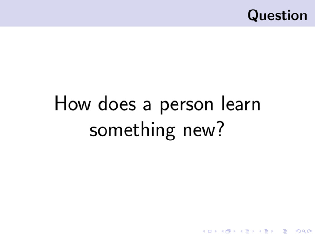 Question How does a person learn something new?