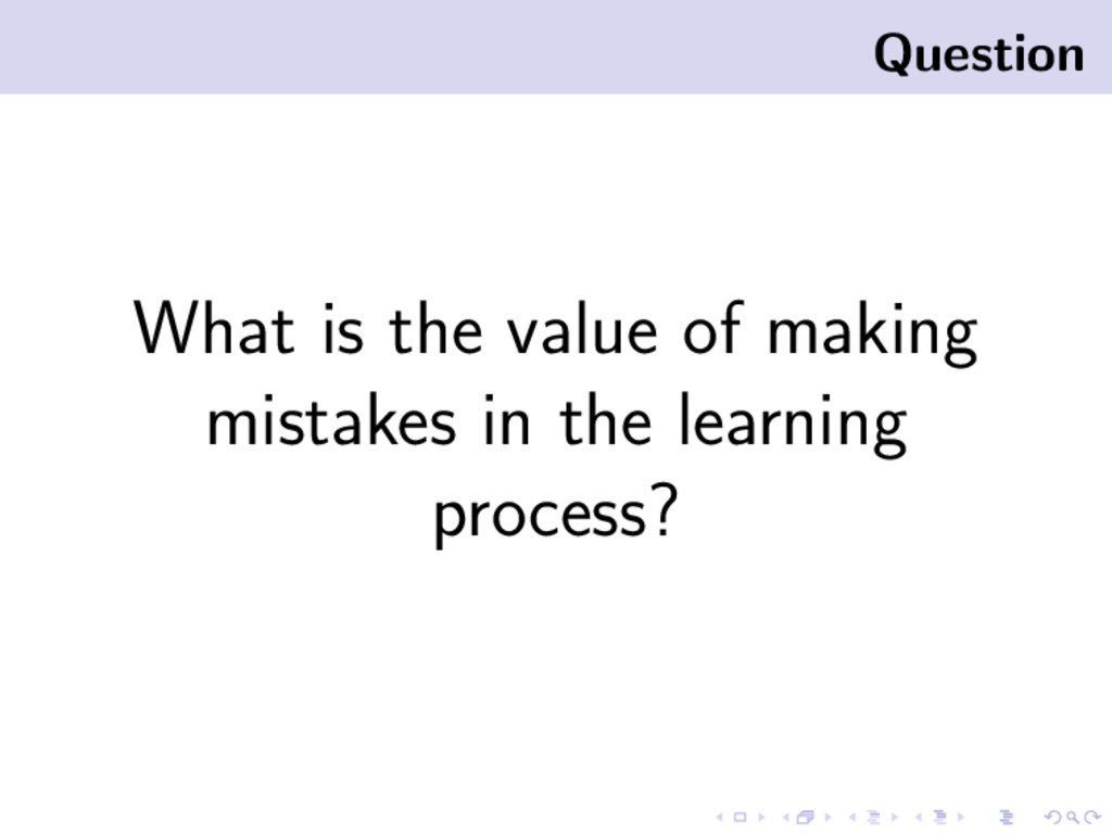 Question What is the value of making mistakes i...