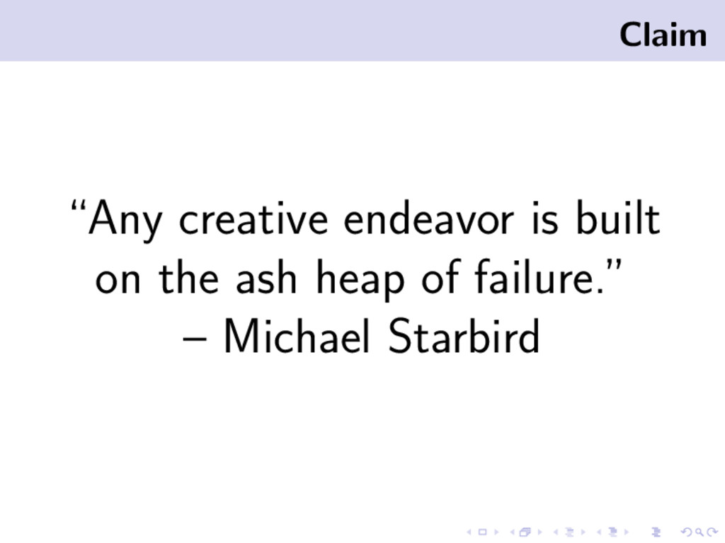 "Claim ""Any creative endeavor is built on the as..."