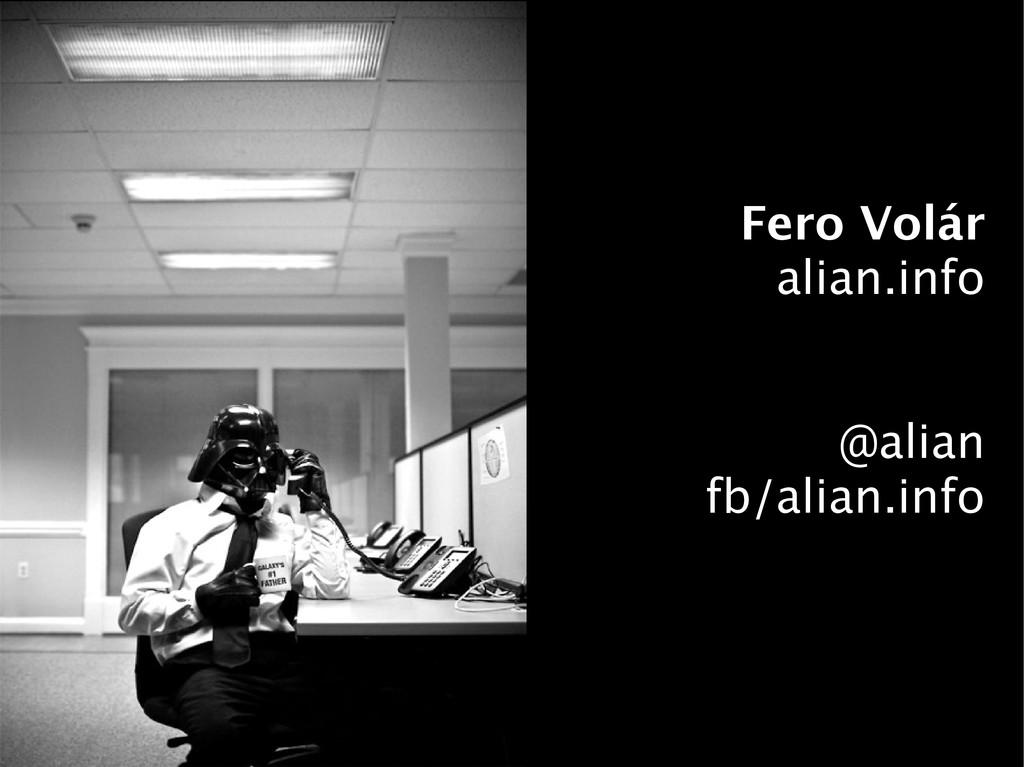 Fero Volár alian.info @alian fb/alian.info