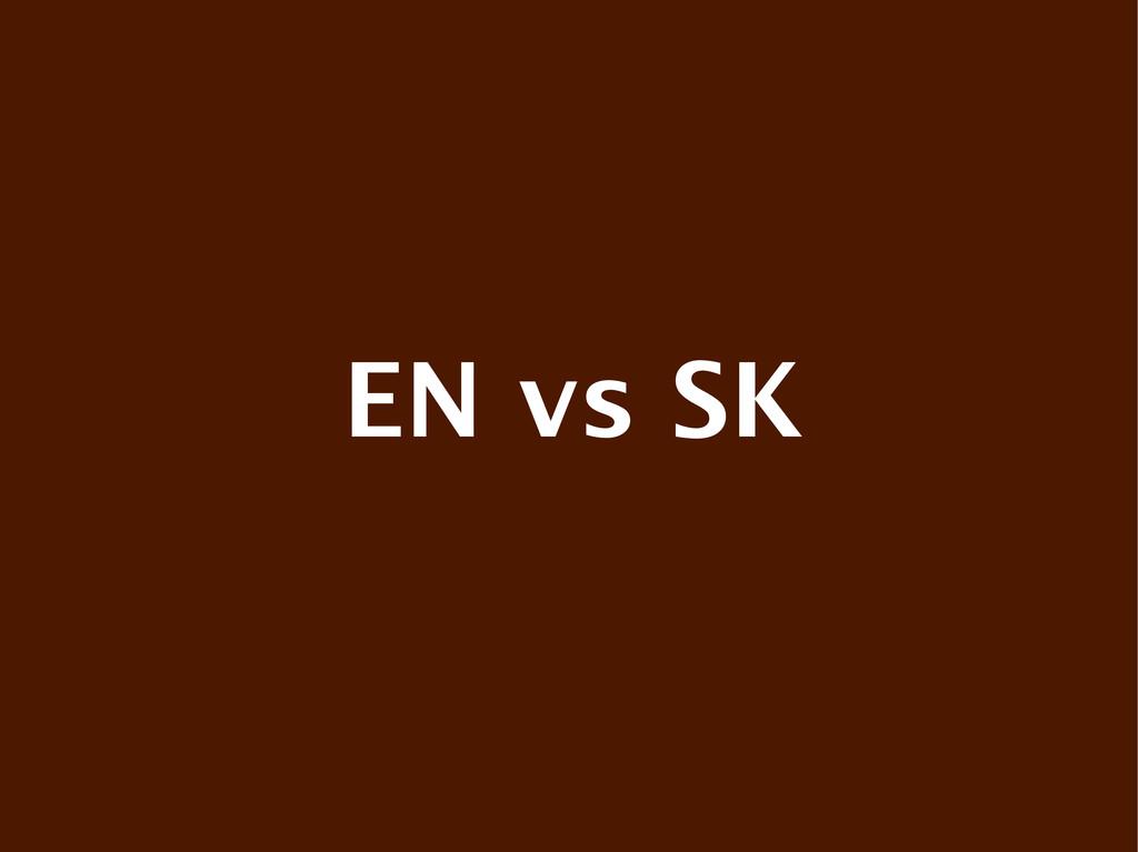 EN vs SK