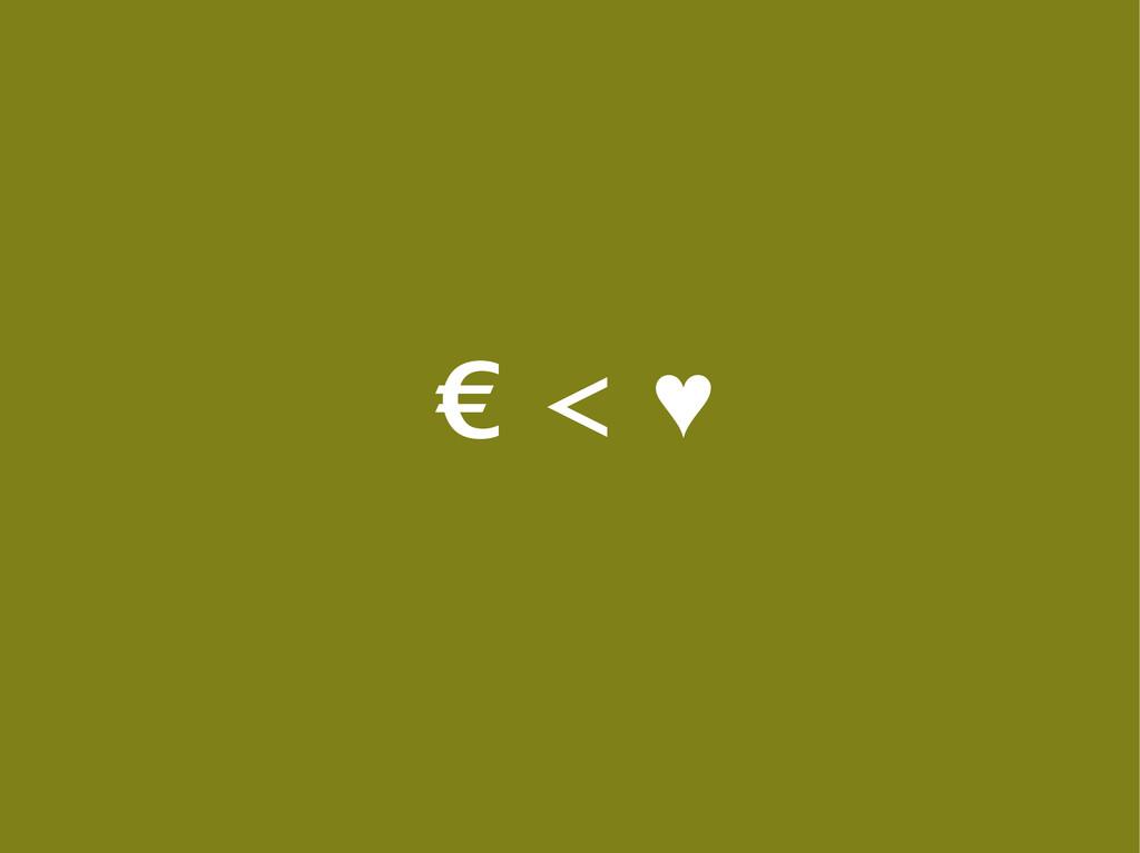 € < ♥