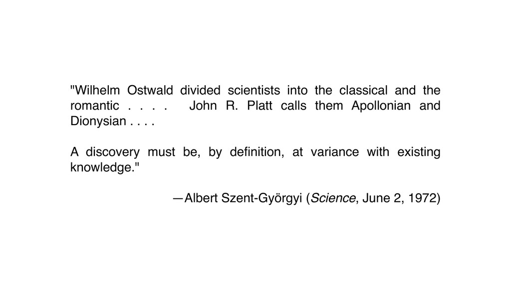"""Wilhelm Ostwald divided scientists into the cl..."