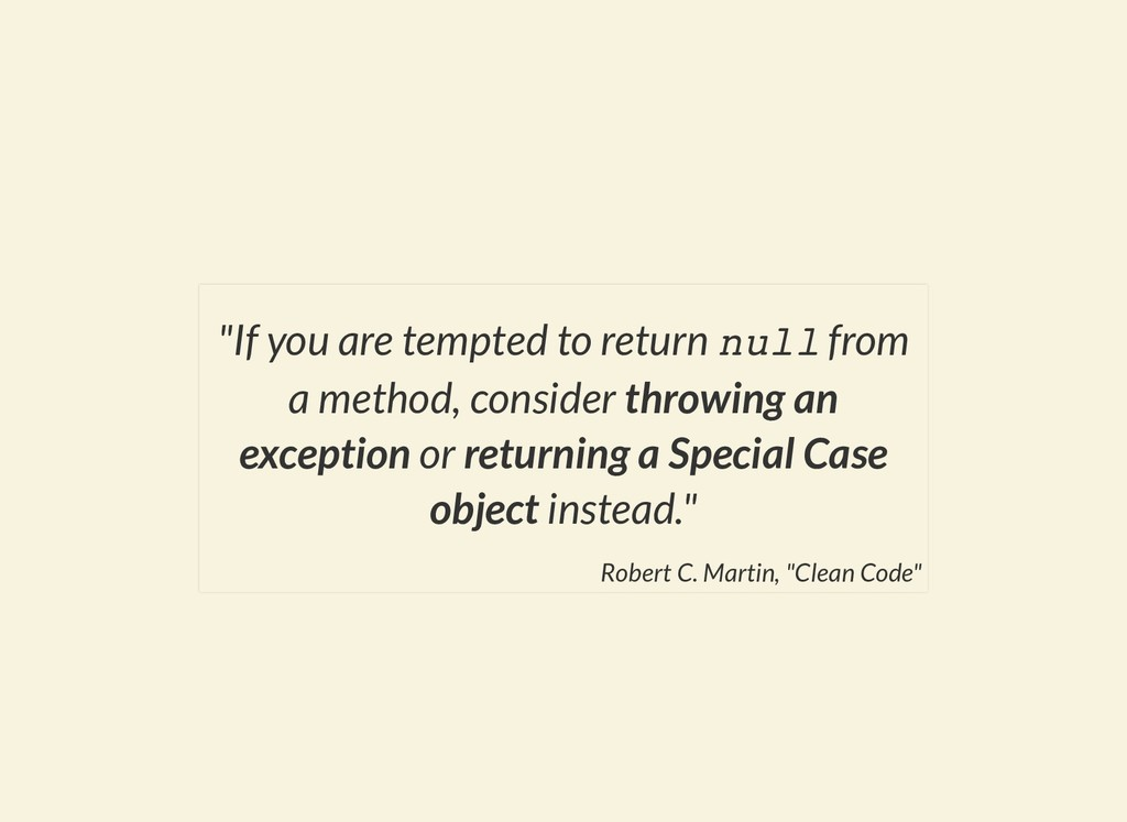 """If you are tempted to return null from a metho..."