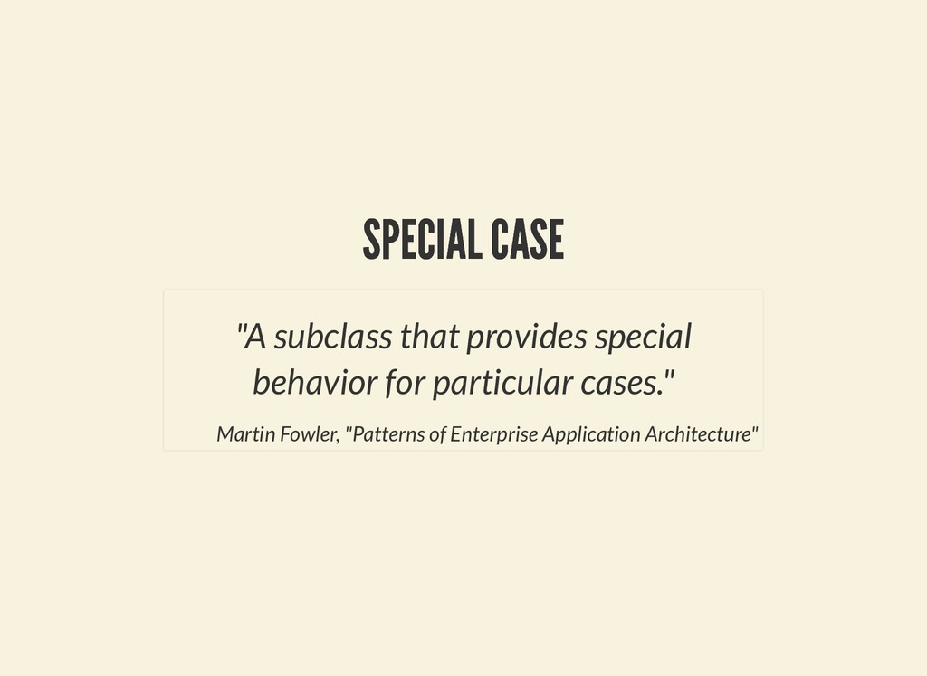 "SPECIAL CASE SPECIAL CASE ""A subclass that prov..."