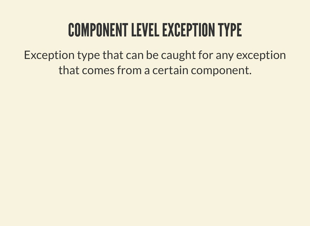 COMPONENT LEVEL EXCEPTION TYPE COMPONENT LEVEL ...
