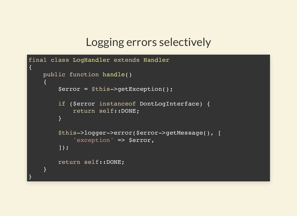 Logging errors selectively final class LogHandl...