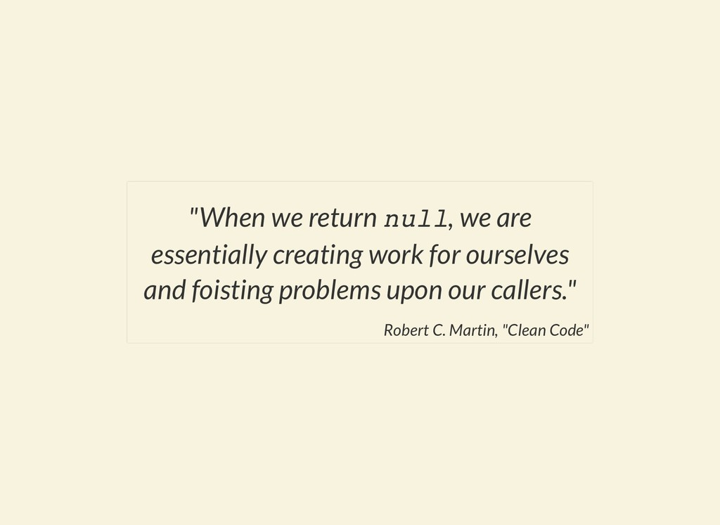 """When we return null, we are essentially creati..."