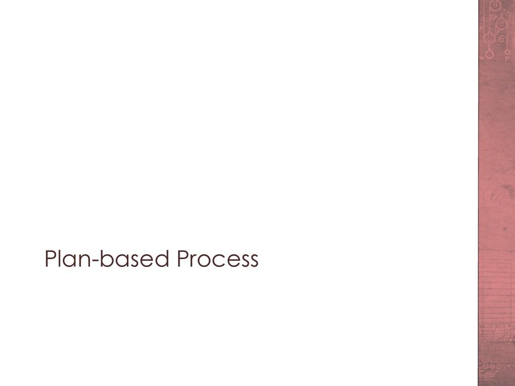 Plan-based Process