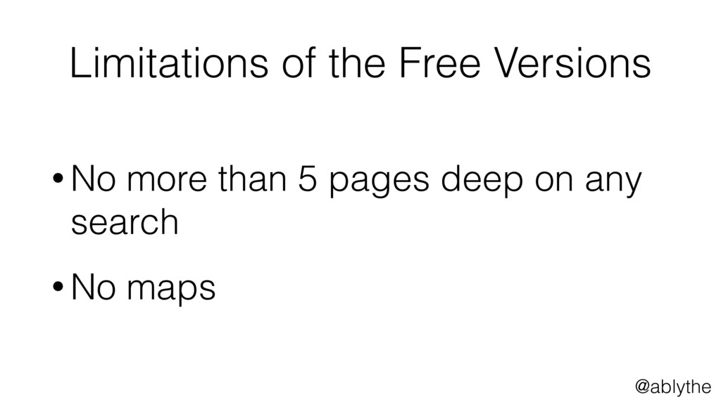 @ablythe Limitations of the Free Versions • No ...