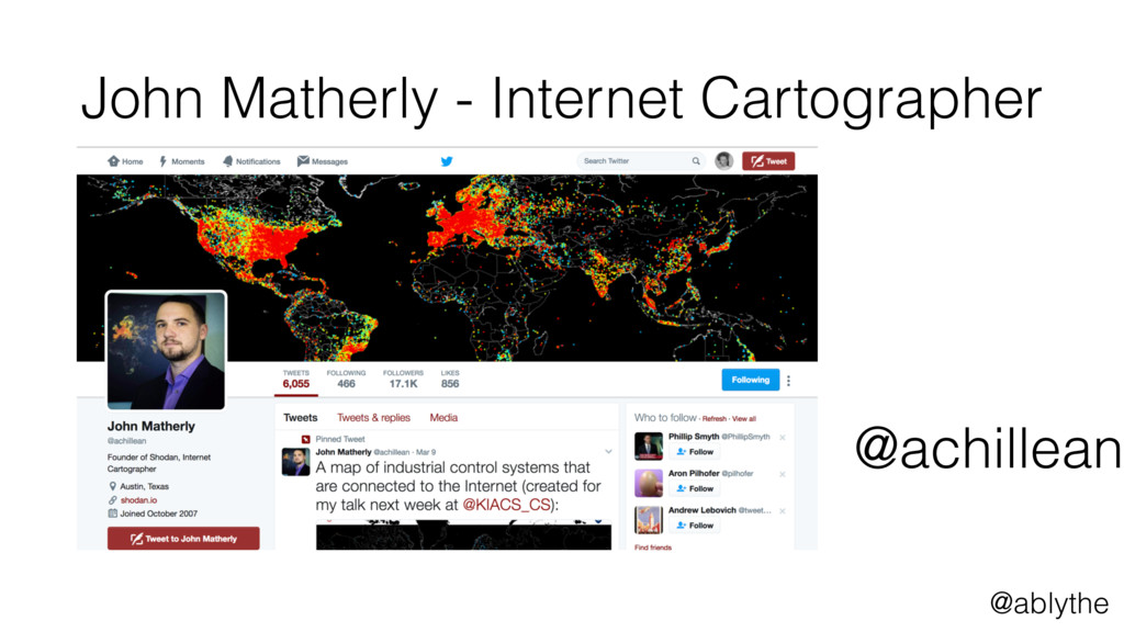 @ablythe John Matherly - Internet Cartographer ...