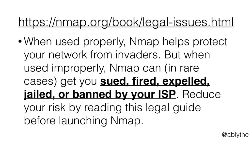 @ablythe https://nmap.org/book/legal-issues.htm...