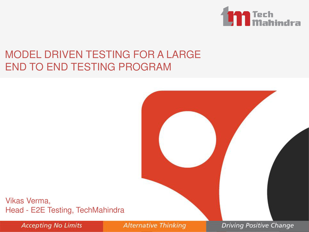 MODEL DRIVEN TESTING FOR A LARGE END TO END TES...