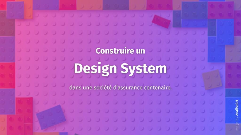 Construire un Design System dans une société d'...