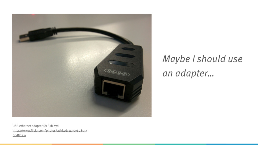 Maybe I should use an adapter… USB ethernet ada...