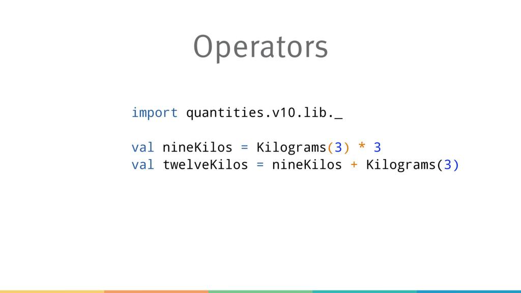 Operators import quantities.v10.lib._ val nineK...