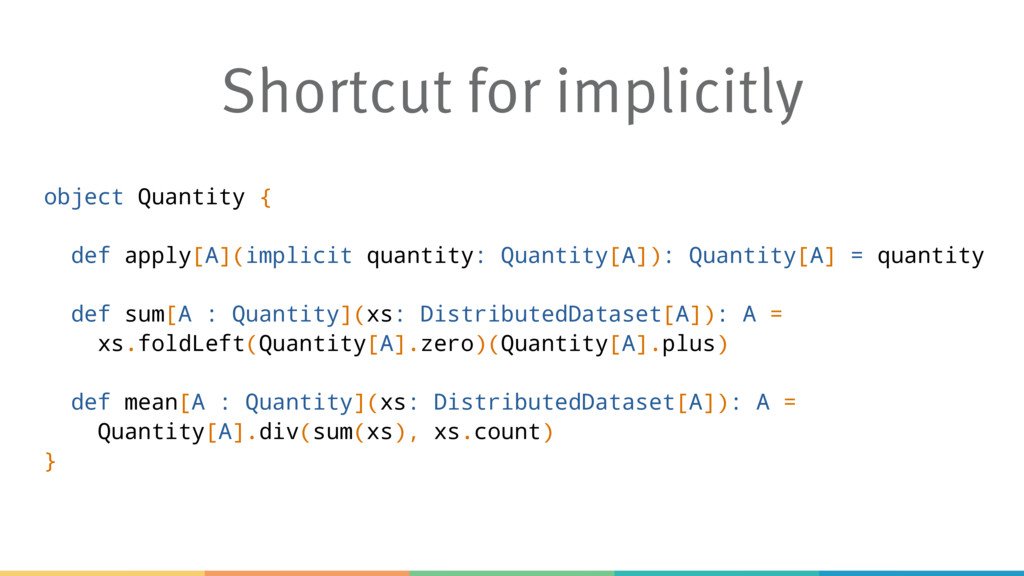 Shortcut for implicitly object Quantity { def a...