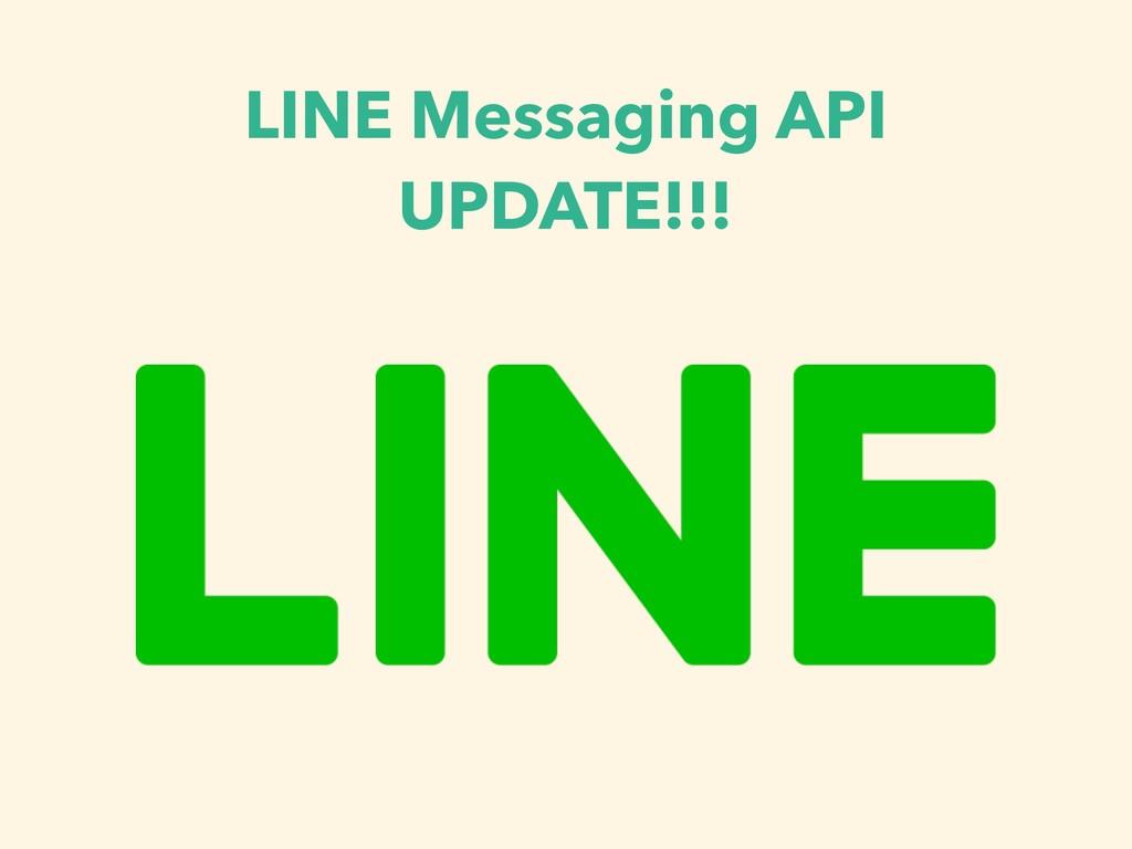 LINE Messaging API UPDATE!!!
