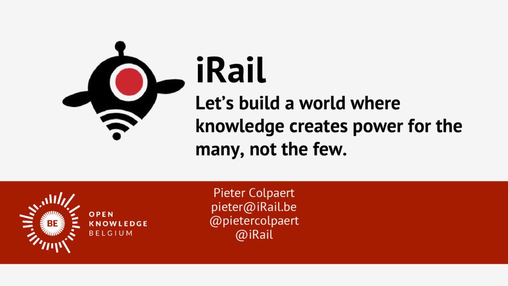 Pieter Colpaert pieter@iRail.be @pietercolpaert...
