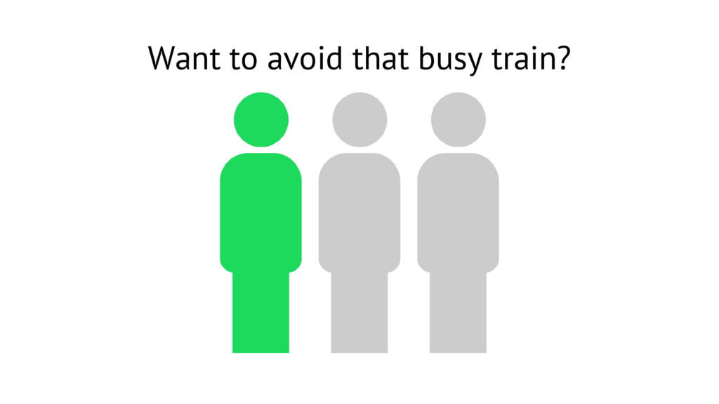Want to avoid that busy train?